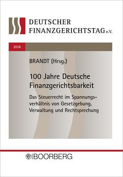 100 Jahre Deutsche Finanzgerichtsbarkeit von Brandt,  Jürgen