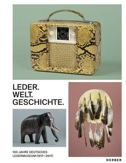 100 Jahre Deutsches Ledermuseum von Didion,  Vanessa, Florschütz,  Inez, Hansert,  Andreas, Tappeiner,  Maria Anna