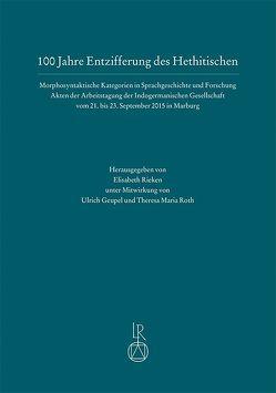 100 Jahre Entzifferung des Hethitischen von Rieken,  Elisabeth