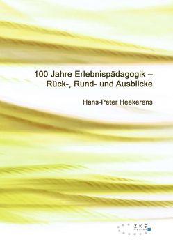 100 Jahre Erlebnispädagogik von Heekerens,  Hans-Peter