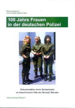 100 Jahre Frauen in der deutschen Polizei von Kenkmann,  Alfons, Spieker,  Christoph
