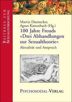 100 Jahre Freuds 'Drei Abhandlungen zur Sexualtheorie' von Dannecker,  Martin, Giefer,  Michael, Katzenbach,  Agnes
