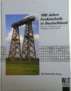 100 Jahre Funktechnik in Deutschland von Berndt,  Joachim, Graaff,  Jürgen, Herold,  Klaus, Klawitter,  Gerd