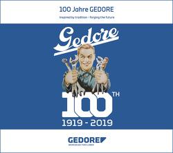 100 Jahre GEDORE von Holtschneider,  Jörg