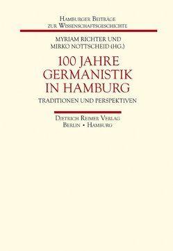 100 Jahre Germanistik in Hamburg von Nottscheid,  Mirko, Richter,  Myriam