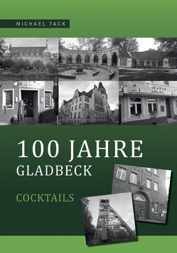 100 Jahre Gladbeck von Tack,  Michael