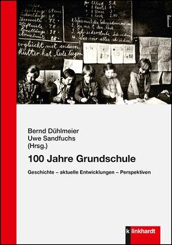 100 Jahre Grundschule von Dühlmeier,  Bernd, Sandfuchs,  Uwe