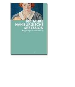 100 Jahre Hamburgische Sezession von Himmelmann,  Gabriele, Hubrich,  Ann-Kathrin, Karg,  Josephine, Schick,  Karin