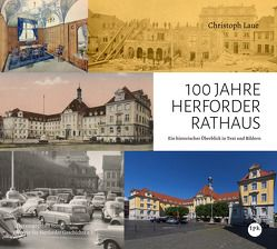 100 JAHRE HERFORDER RATHAUS von Laue,  Christoph