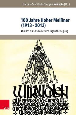 100 Jahre Hoher Meißner (1913–2013) von Reulecke,  Jürgen, Stambolis,  Barbara