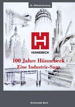 100 Jahre Hünnebeck von Dr. Flüggen,  Christiane, Dr. Grewing,  Wilfried, Hayes,  Bill, Hemberger,  Martin, Hünnebeck,  Sabine, Hünnebeck-Guidetti,  Katrin, Mäfers,  Ulrich