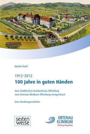 100 Jahre in guten Händen von Ruch,  Martin