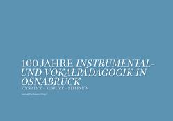 100 Jahre Instrumental- und Vokalpädagogik in Osnabrück 1919-2019 von Wienhausen,  Sascha