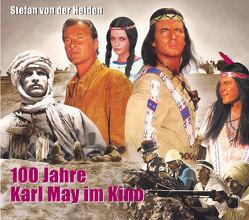 100 Jahre Karl May im Kino von von der Heiden,  Stefan