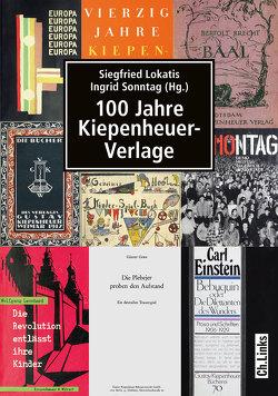 100 Jahre Kiepenheuer-Verlage von Lokatis,  Siegfried, Sonntag,  Ingrid