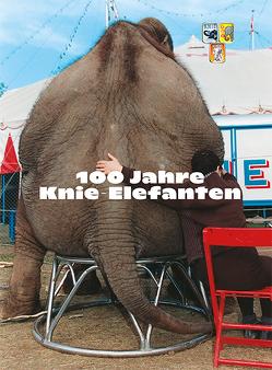 100 Jahre Knie Elefanten von Hering-Hagebeck,  Stephan, Knie,  Franco, Müller,  Kurt, Zemp,  Fabian