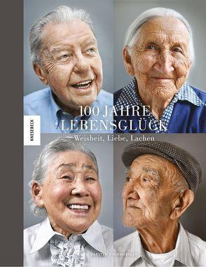 100 Jahre Lebensglück von Kleis,  Constanze, Maack,  Karin, Palkot,  Ed, Thormaehlen,  Karsten