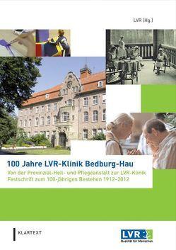 100 Jahre LVR-Klinik Bedburg-Hau von Schaffer,  Wolfgang