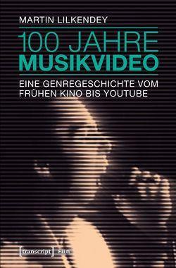 100 Jahre Musikvideo von Lilkendey,  Martin