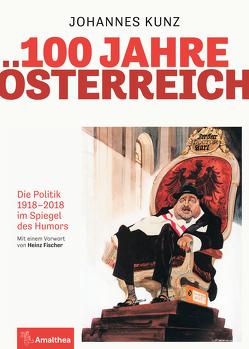 100 Jahre Österreich von Fischer,  Heinz, Kunz,  Johannes