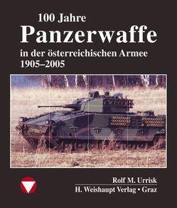 100 Jahre Panzerwaffe im österreichischen Heer von Urrisk,  Rolf M