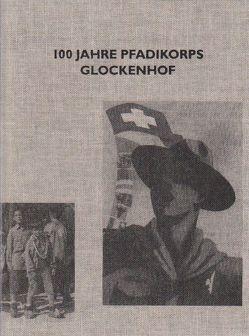 100 Jahre Pfadikorps Glockenhof (1912-2012) von Meyer,  Helmut