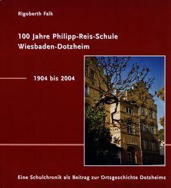 100 Jahre Philipp-Reis-Schule Wiesbaden-Dotzheim / 1904-2004 von Falk,  Rigoberth