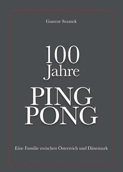 100 Jahre PING PONG von Sramek,  Gunvor