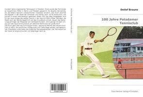 100 Jahre Potsdamer Tennisclub von Braune,  Detlef