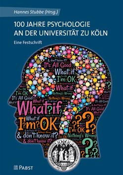 100 Jahre Psychologie an der Universität zu Köln von Stubbe,  Hannes