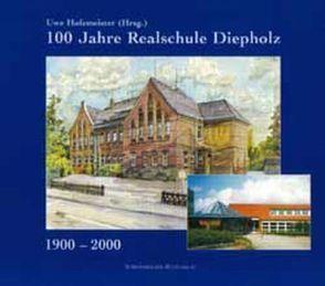 100 Jahre Realschule Diepholz von Hofemeister,  Uwe