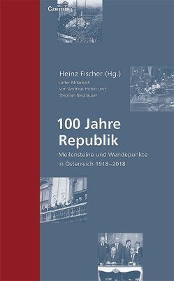 100 Jahre Republik von Fischer,  Heinz, Huber,  Andreas, Neuhäuser,  Stephan