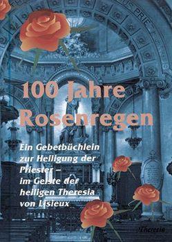 100 Jahre Rosenregen von Holböck,  Ferdinand, Isenegger,  Marie Th