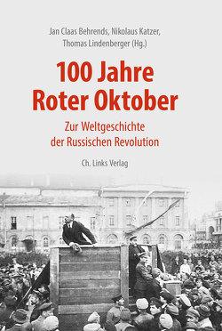 100 Jahre Roter Oktober von Behrends,  Jan Claas, Katzer,  Nikolaus, Lindenberger,  Thomas