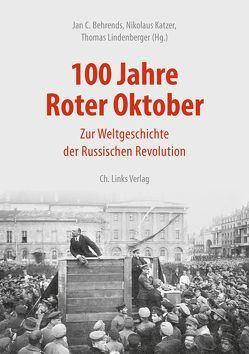 100 Jahre Roter Oktober von Behrends,  Jan C., Katzer,  Nikolaus, Lindenberger,  Thomas