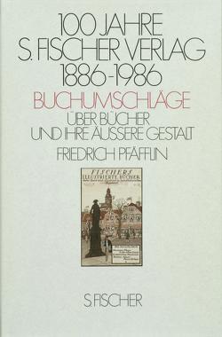 100 Jahre S. Fischer Verlag 1886-1986 Buchumschläge von Pfäfflin,  Friedrich