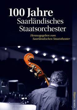 100 Jahre Saarländisches Staatsorchester von Huizing,  Klaas, Jansen,  Alexander, Weidauer,  Stephan
