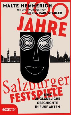 100 Jahre Salzburger Festspiele von Hemmerich,  Malte, Rabl-Stadler,  Helga