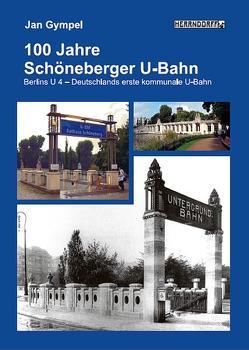 100 Jahre Schöneberger U-Bahn von Gympel,  Jan
