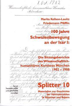 100 Jahre Schwulenbewegung an der Isar I von Keilson-Lauritz,  Marita, Pfäfflin,  Friedemann