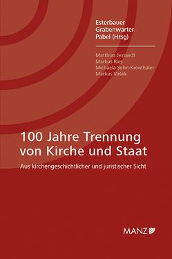 100 Jahre Trennung von Staat und Kirche von Esterbauer,  Reinhold, Grabenwarter,  Christoph, Pabel,  Katharina