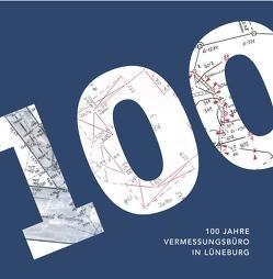 100 Jahre Vermessungsbüro in Lüneburg von Dipl. Ing. Kiepke,  Clemens