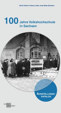 100 Jahre Volkshochschule in Sachsen von Klemm,  Ulrich, Lemke,  Tobias, Mede-Schelenz,  Anja