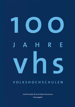 100 Jahre Volkshochschulen von Rossmann,  Ernst Dieter, Schrader,  Josef