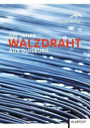 100 Jahre Walzdraht aus Duisburg
