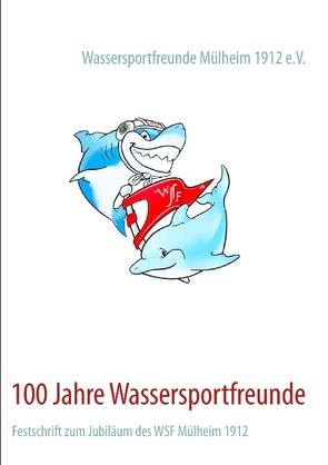 100 Jahre Wassersportfreunde von Mülheim 1912 e.V.,  Wassersportfreunde