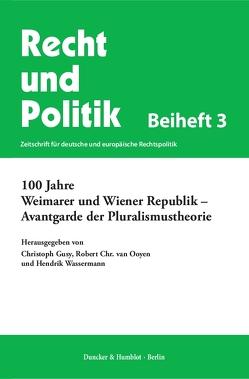 100 Jahre Weimarer und Wiener Republik – Avantgarde der Pluralismustheorie. von Gusy,  Christoph, Ooyen,  Robert Chr. van, Wassermann,  Hendrik