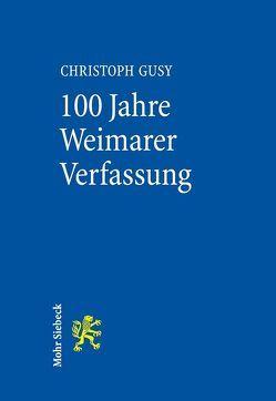 100 Jahre Weimarer Verfassung von Gusy,  Christoph
