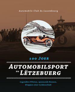 100 Joer Automobilsport zu Lëtzebuerg von Baumann,  Roland