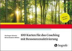100 Karten für das Coaching mit Ressourcenaktivierung von Deppe-Schmitz,  Uta, Deubner-Böhme,  Miriam